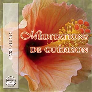 Méditations de guérison - Surmonter ses peurs | Livre audio