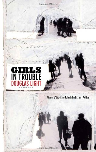 Girls in Trouble: Stories (Grace Paley Prize in Short Fiction)