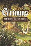 Brothers Grimm Grimm's Complete Fairy Tales (Fall River Classics)