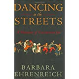 Dancing in the Streets: A History of Collective Joy ~ Barbara Ehrenreich