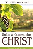img - for Union and Communion With Christ book / textbook / text book