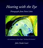 Hearing with the Eye: Photographs from Point Lobos (Dharma Communications)