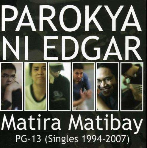 Parokya Ni Edgar - Matira Matibay - Zortam Music