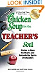 Chicken Soup for the Teacher's Soul:...