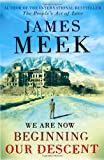 We Are Now Beginning Our Descent (184195988X) by James Meek