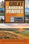 The Great Canadian Prairies Bucket Li...