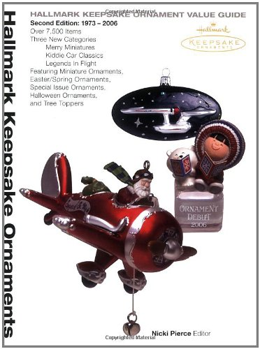 Hallmark Keepsake Ornament Value Guide, Second Edition: 1973-2006