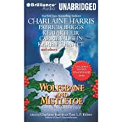 Wolfsbane and Mistletoe: Hair-Raising Holiday Tales | [Charlaine Harris (author and editor), Toni L. P. Kelner (author and editor), Keri Arthur, Patricia Briggs, Dana Cameron, Karen Chance, Alan Gordon, Simon R. Green, Nancy Pickard, Kat Richardson]