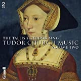 The Tallis Scholars sing Tudor Church Music, Vol 2 Tallis Scholars