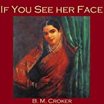 If You See Her Face | B. M. Croker