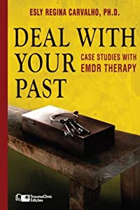 Deal with your Past: Case Studies with EMDR Therapy (Clinical Strategies in Psychotherapy) (Volume 3)