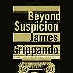 Beyond Suspicion | James Grippando