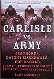 CARLISLE VS. ARMY: Jim Thorpe, Dwight Eisenhower, Pop Warner (AND THE FORGOTTEN