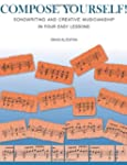 Compose Yourself!: Songwriting & Crea...