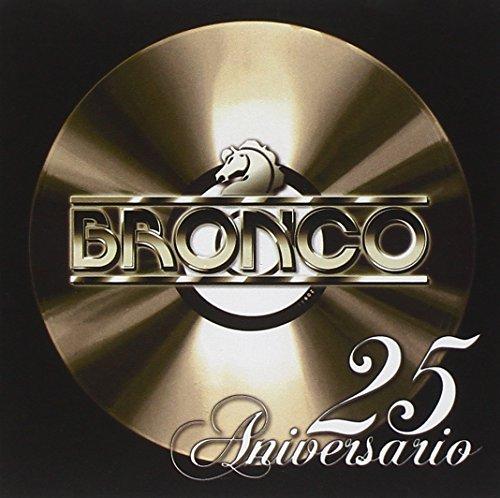 Bronco - 25 Aniversario [2 Cd] - Zortam Music