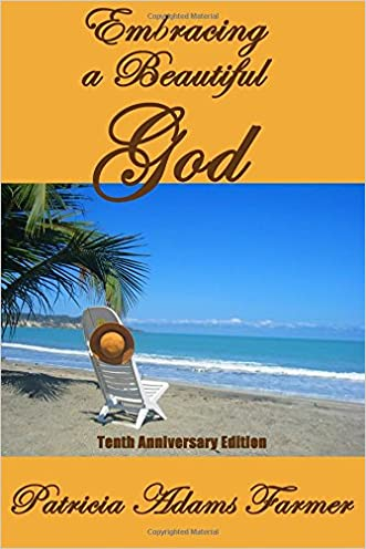 Embracing a Beautiful God:  Tenth Anniversary Edition