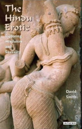 The Hindu Erotic: Exploring Hinduism and Sexuality (Library of Modern Religion)
