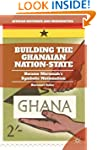 Building the Ghanaian State (African...