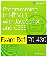 Exam Ref 70-480 Programming in HTML5 with JavaScript and CSS3 Front Cover