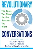 img - for Revolutionary Conversations: The Tools You Need for the Success You Want book / textbook / text book
