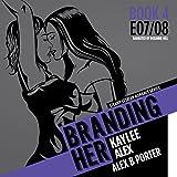 Branding Her 4: Alex & Kaylee, E07 & E08