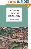 A Concise History of Hungary (Cambridge Concise Histories)