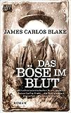 Blake, James Carlos: Das B�se im Blut
