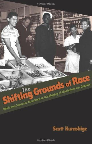 The Shifting Grounds of Race: Black and Japanese Americans in the...