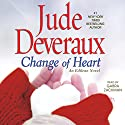Change of Heart (       UNABRIDGED) by Jude Deveraux Narrated by Gabra Zackman