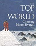 Steve Jenkins The Top of the World: Climbing Mount Everest