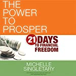 The Power to Prosper: 21 Days to Financial Freedom | Michelle Singletary