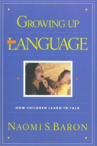 Growing Up With Language: How Children Learn To Talk front-1041142