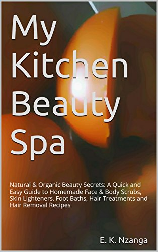 my-kitchen-beauty-spa-natural-organic-beauty-secrets-a-quick-and-easy-guide-to-homemade-face-body-sc