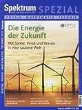Die Energie der Zukunft: Mit Winde, Sonne und Wasser in eine saubere Welt