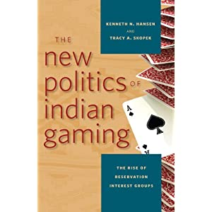 The new politics of Indian gaming : the rise of reservation interest groups