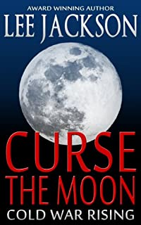 (FREE on 6/23) Curse The Moon: Cold War Rising by Lee Jackson - http://eBooksHabit.com