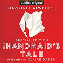 The Handmaid's Tale: Special Edition Audiobook by Margaret Atwood, Valerie Martin - essay Narrated by Claire Danes, Ray Porter, Margaret Atwood, Tim Gerard Reynolds,  full cast