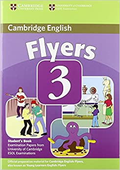 Cambridge Young Learners English Tests Flyers 3 Student's Book: Examination Papers from the