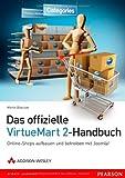 Das offizielle VirtueMart 2-Buch - Online-Shops aufbauen und betreiben mit Joomla! (Open Source Library)