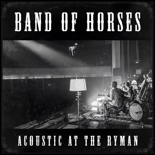 Band Of Horses-Acoustic At The Ryman-CD-FLAC-2014-WRE Download