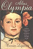 Alias Olympia: A Woman's Search for Manet's Notorious Model & Her Own Desire