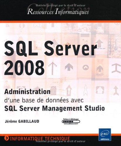 SQL Server 2008 - Administration d'une base de données avec SQL Server Management Studio