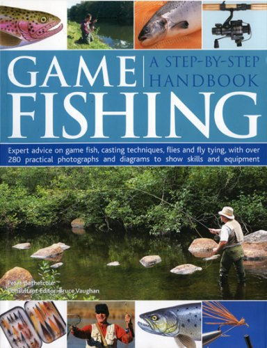 Game Fishing: A Step-by-Step Handbook: Expert advice  for  successful coarse fishing, with over 200 practical photographs and diagrams  to show skills and  equipment PDF