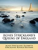 Agnes Stricklands Queens of England