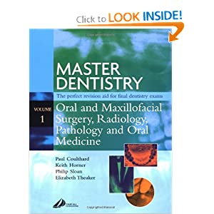 Master Dentistry - Oral and Maxillofacial Surgery, Radiology, Pathology and Oral Medicine: Oral and Maxillofacial Surgery, Radiology, Pathology and Oral Medicine,   by Paul Coulthard BDS MFGDP MDS FDSRCS PhD