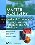 img - for Master Dentistry - Oral and Maxillofacial Surgery, Radiology, Pathology and Oral Medicine: Oral and Maxillofacial Surgery, Radiology, Pathology and Oral Medicine, 1e book / textbook / text book