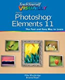Mike Wooldridge Teach Yourself Visually Photoshop Elements 11 (Teach Yourself VISUALLY (Tech))