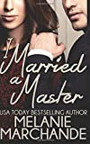 By Melanie Marchande I Married a Master [Paperback]