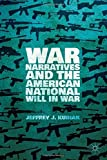 img - for War Narratives and the American National Will in War by Jeffrey J. Kubiak (2014-07-10) book / textbook / text book