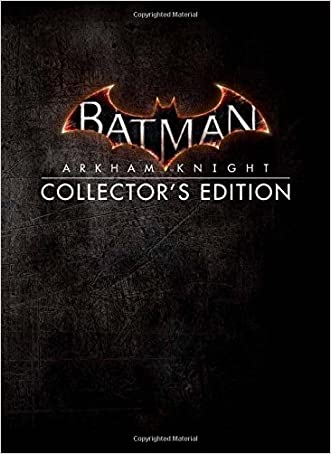 Batman: Arkham Knight Collector's Edition written by BradyGames